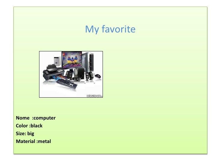 My favoriteNome :computerColor :blackSize: bigMaterial :metal
