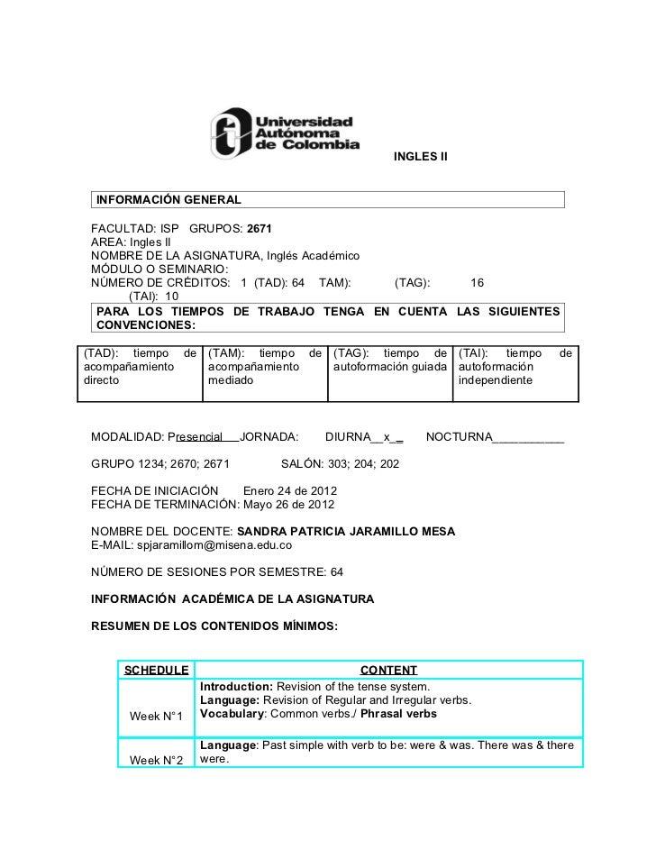 INGLES II INFORMACIÓN GENERAL FACULTAD: ISP GRUPOS: 2671 AREA: Ingles II NOMBRE DE LA ASIGNATURA, Inglés Académico MÓDULO ...