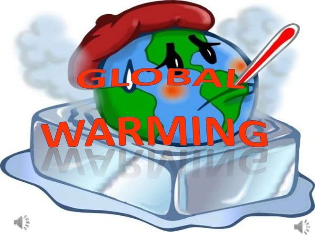 Global warming is when the earth heats up (thetemperature rises). It happens when greenhousegases (carbon dioxide, water v...