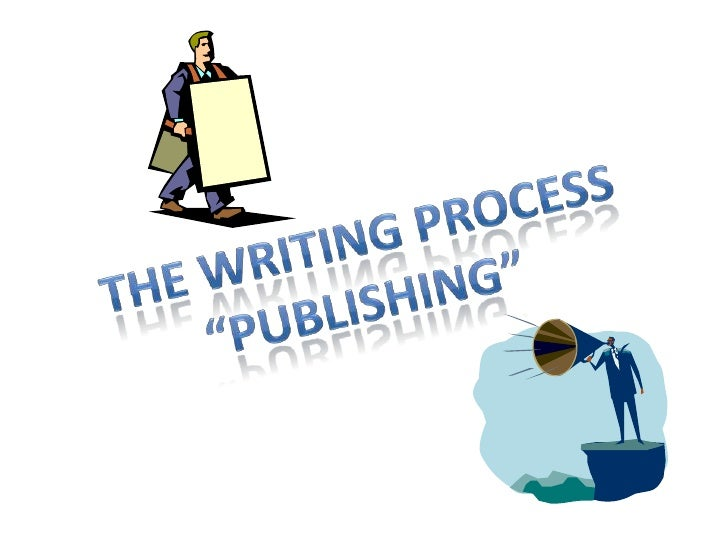 """The writing Process<br />""""publishing""""<br />"""
