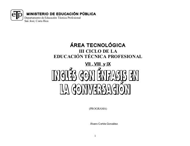 MINISTERIO DE EDUCACIÓN PÚBLICA Departamento de Educación Técnica Profesional San José, Costa Rica 1 ÁREA TECNOLÓGICA III ...