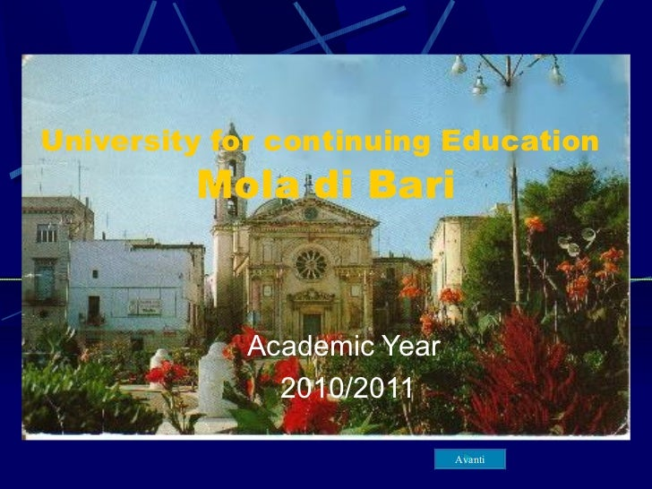 University for continuing Education   Mola di Bari Academic Year  2010/2011 Avanti