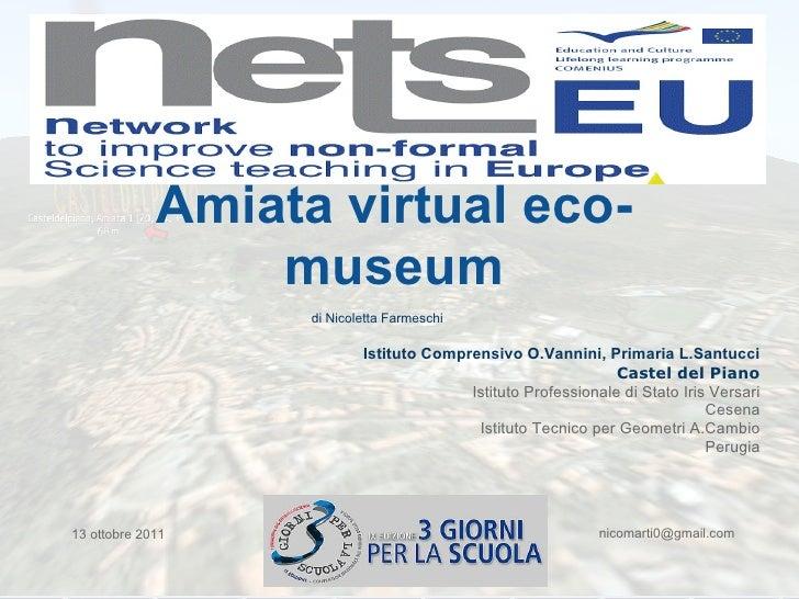 Amiata virtual eco-                 museum                   di Nicoletta Farmeschi                           Istituto Com...