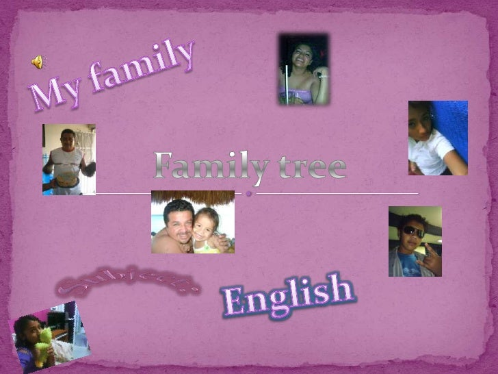 My family<br />Family tree<br />Subject:<br />English<br />
