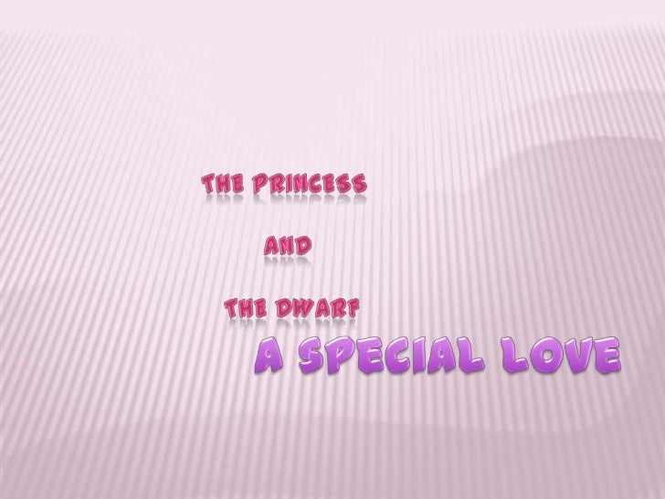 The Princess <br />and<br /> the dwarf<br />A speciallove<br />