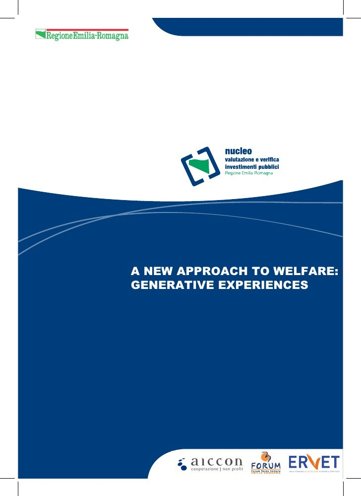 A NEW APPROACH TO WELFARE:GENERATIVE EXPERIENCES