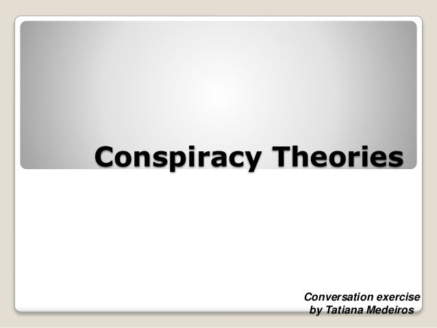 Conspiracy Theories Conversation exercise by Tatiana Medeiros