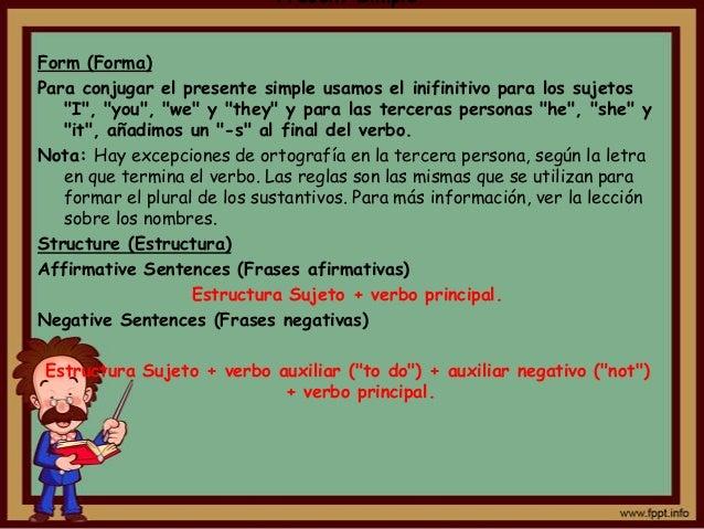 """Present SimpleForm (Forma)Para conjugar el presente simple usamos el inifinitivo para los sujetos   """"I"""", """"you"""", """"we"""" y """"th..."""