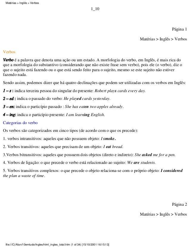 1_10 Página 1 Matérias > Inglês > Verbos Verbos Verbo é a palavra que denota uma ação ou um estado. A morfologia do verbo,...