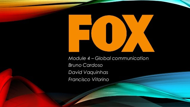 Module 4 – Global communication Bruno Cardoso David Vaquinhas Francisco Vitorino
