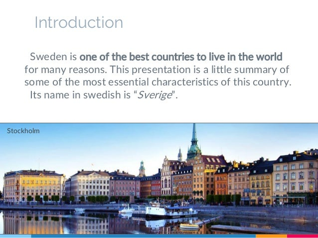 an introduction to the country of sweden 2 table of contents 1 introduction   4 1 introduction the nordic region,  comprising the countries of sweden, denmark, norway and finland, makes up  the.