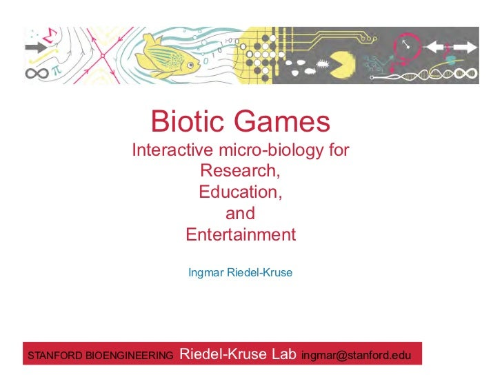 Biotic Games                Interactive micro-biology for                          Research,                         Educa...