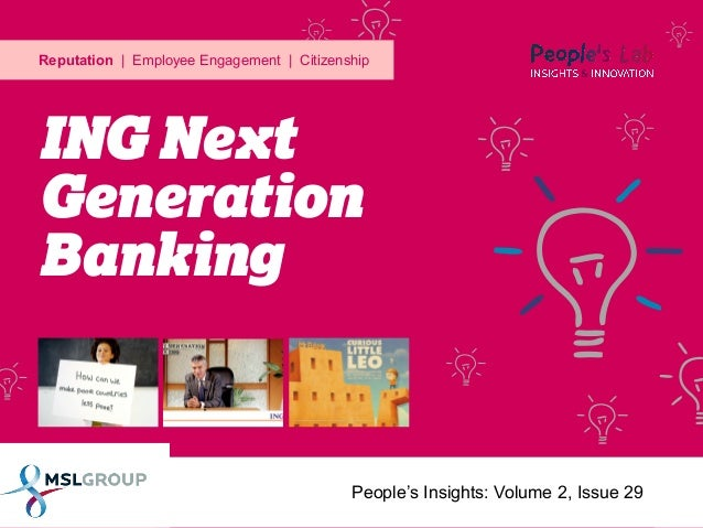 Reputation | Employee Engagement | Citizenship  ING Next Generation Banking  People's Insights: Volume 2, Issue 29