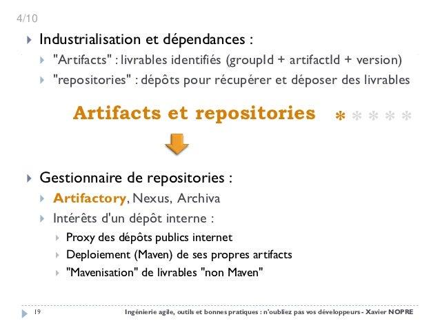 """4/10      Industrialisation et dépendances :          """"Artifacts"""" : livrables identifiés (groupId + artifactId + version..."""
