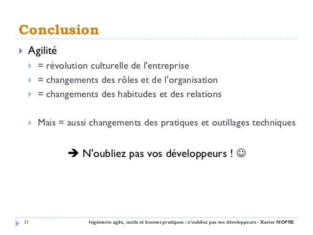 Conclusion    Agilité        = révolution culturelle de lentreprise        = changements des rôles et de lorganisation ...
