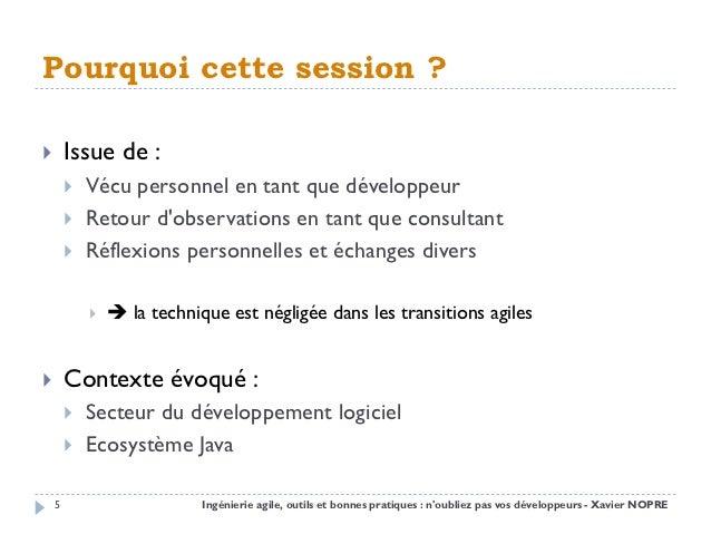Pourquoi cette session ?       Issue de :           Vécu personnel en tant que développeur           Retour dobservatio...