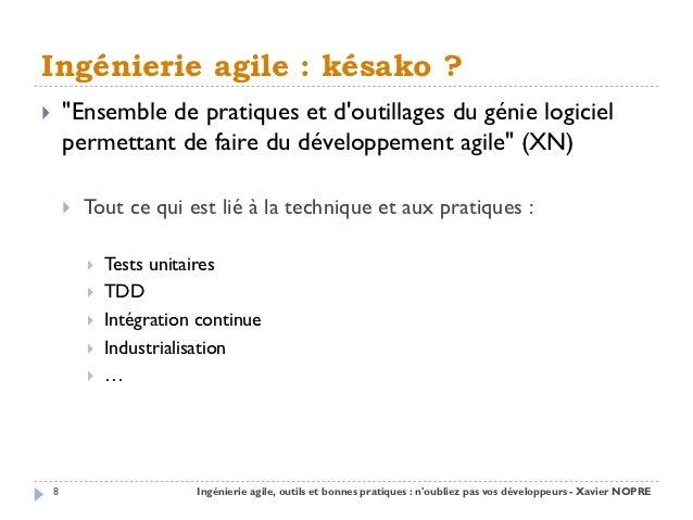"""Ingénierie agile : késako ?       """"Ensemble de pratiques et doutillages du génie logiciel        permettant de faire du d..."""