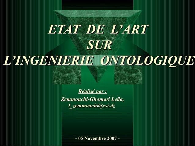 ETAT DE L'ART           SURL'INGENIERIE ONTOLOGIQUE             Réalisé par :       Zemmouchi-Ghomari Leila,         l_zem...