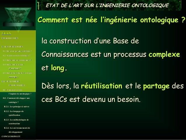 ETAT DE L'ART SUR L'INGENIERIE ONTOLOGIQUE                                      Comment est née l'ingénierie ontologique ?...