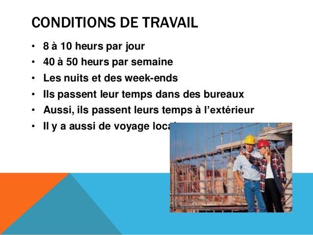 CONDITIONS DE TRAVAIL• 8 à 10 heurs par jour• 40 à 50 heurs par semaine• Les nuits et des week-ends• Ils passent leur temp...
