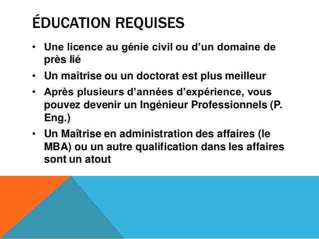 ÉDUCATION REQUISES• Une licence au génie civil ou d'un domaine deprès lié• Un maîtrise ou un doctorat est plus meilleur• A...