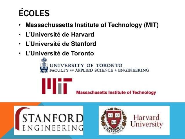 ÉCOLES• Massachussetts Institute of Technology (MIT)• L'Université de Harvard• L'Université de Stanford• L'Université de T...