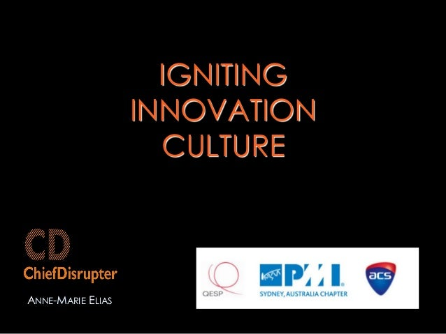 IGNITING INNOVATION CULTURE ANNE-MARIE ELIAS