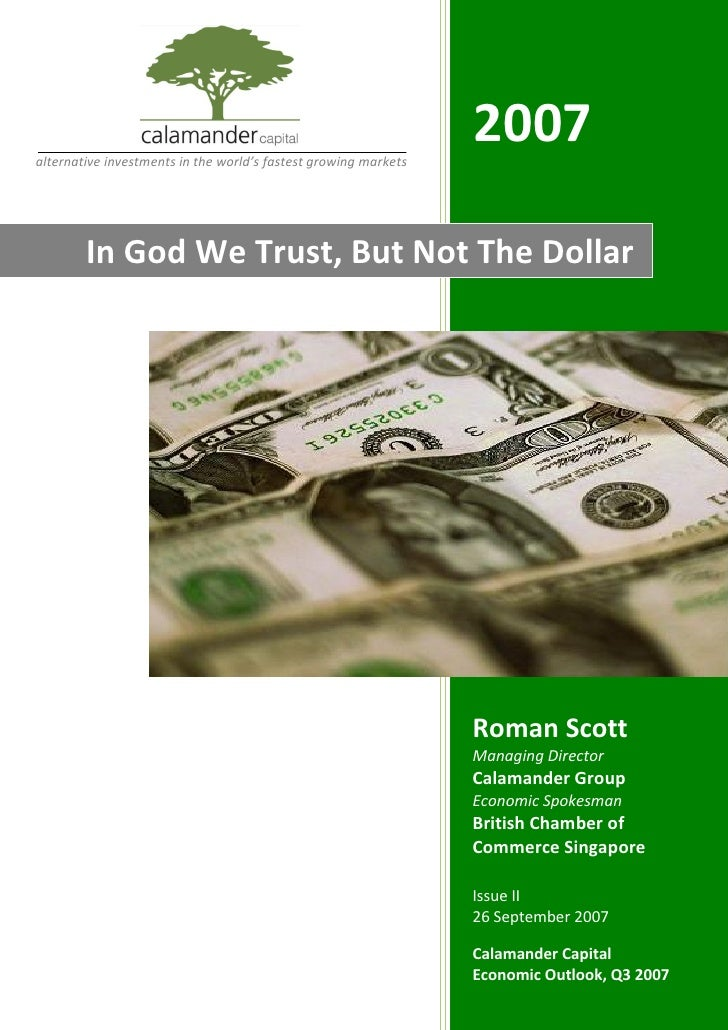 2007 alternative investments in the world's fastest growing markets             In God We Trust, But Not The Dollar       ...