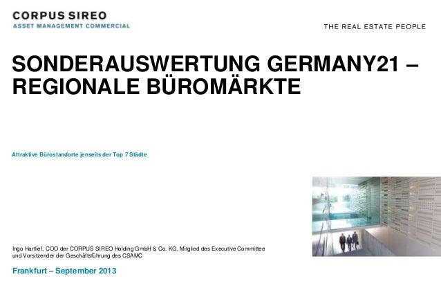 SONDERAUSWERTUNG GERMANY21 – REGIONALE BÜROMÄRKTE Attraktive Bürostandorte jenseits der Top 7 Städte Ingo Hartlief, COO de...