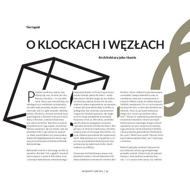 Tim Ingold O klockach i węzłach Architektura jako tkanie P oważani naukowcy mówią nam dzisiaj cały czas, że świat jest zbu...
