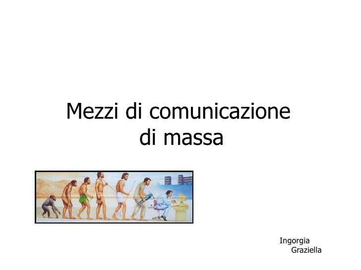 Mezzi di comunicazione  di massa Ingorgia Graziella
