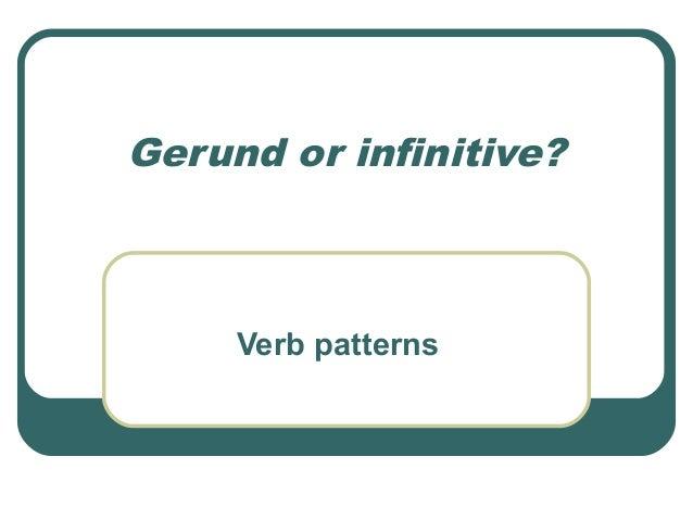 Gerund or infinitive? Verb patterns