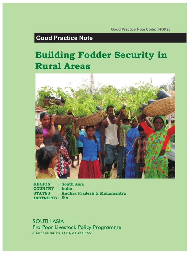 Good Practice Note Code: INGP28 Good Practice Note Building Fodder Security in Rural AreasREGION    :     South AsiaCOUNTR...
