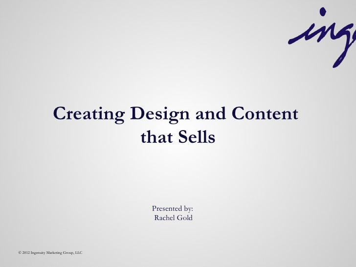 Creating Design and Content                             that Sells                                        Presented by:   ...