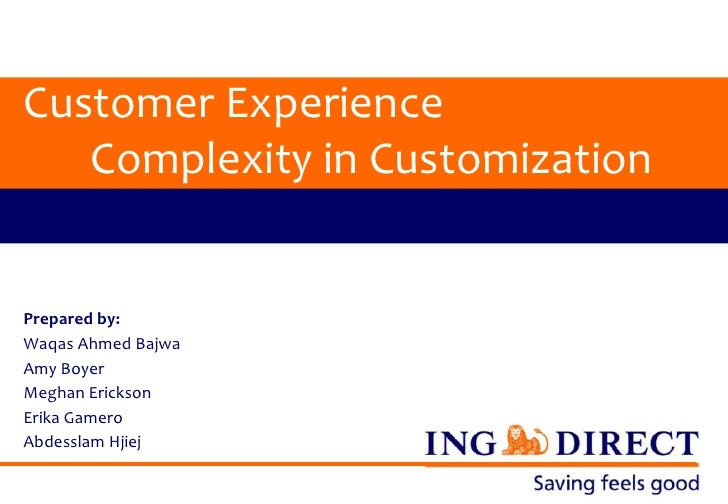 Customer Experience   Complexity in CustomizationPrepared by:Waqas Ahmed BajwaAmy BoyerMeghan EricksonErika GameroAbdessla...