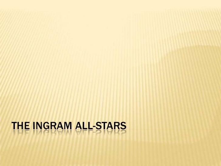 THE INGRAM ALL-STARS