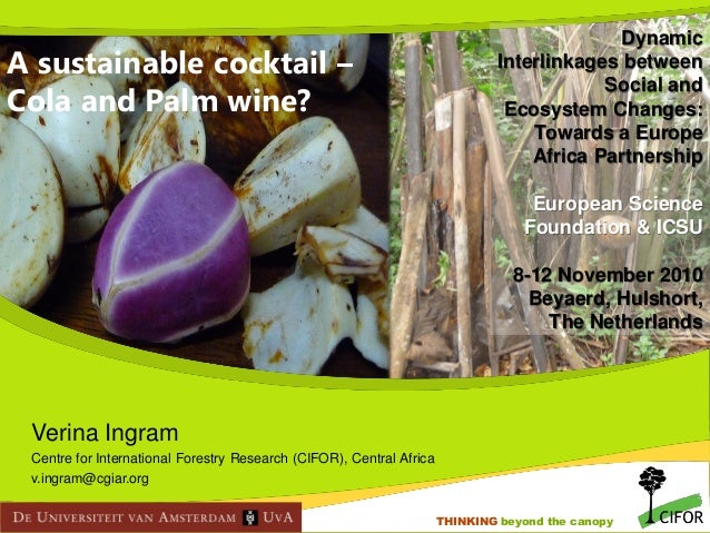 A sustainable cocktail – Cola and Palm wine?  Dynamic Interlinkages between Social and Ecosystem Changes: Towards a Europe...