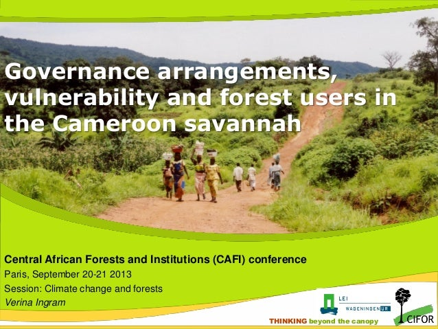 Governance arrangements, vulnerability and forest users in the Cameroon savannah  Central African Forests and Institutions...
