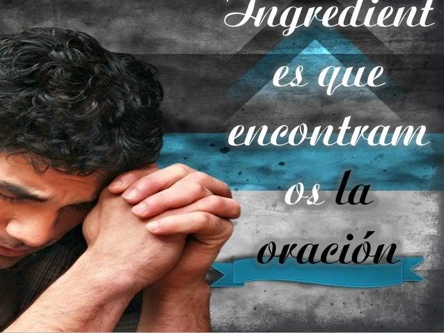 Ingredient es que encontram os la oración