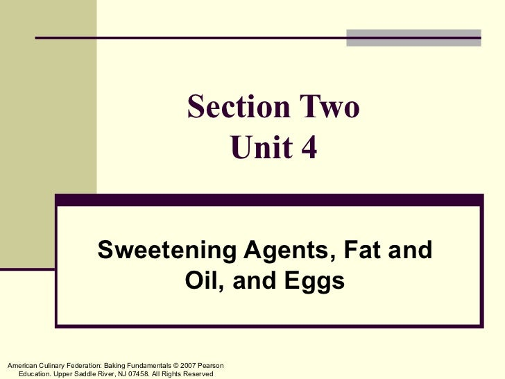 Section Two                                                        Unit 4                          Sweetening Agents, Fat ...