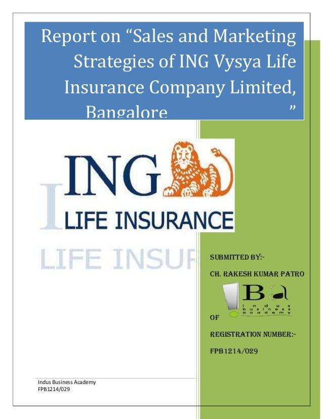 """Report on """"Sales and Marketing Strategies of ING Vysya Life Insurance Company Limited, Bangalore """"  Submitted by:Ch. Rakes..."""