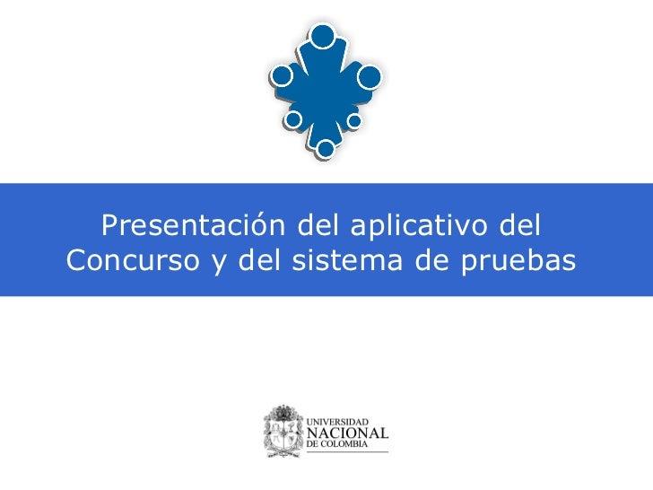 Presentación del aplicativo del Concurso y del sistema de pruebas