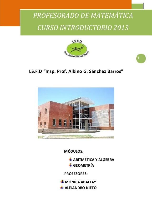 """I.S.F.D. """"Insp. Prof. Albino Sánchez Barros"""" - Profesorado de MatemáticaCURSO INTRODUCTORIO                               ..."""
