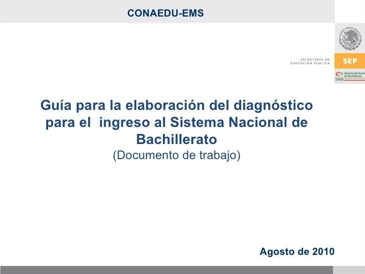 Guía para la elaboración del diagnóstico para el  ingreso al Sistema Nacional de Bachillerato (Documento de trabajo) Agost...
