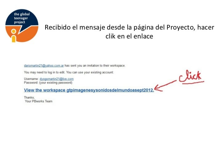 Recibido el mensaje desde la página del Proyecto, hacer                   clik en el enlace