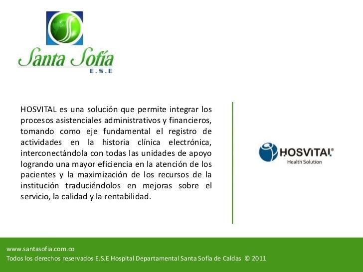 HOSVITAL es una solución que permite integrar los procesos asistenciales administrativos y financieros, tomando como eje f...