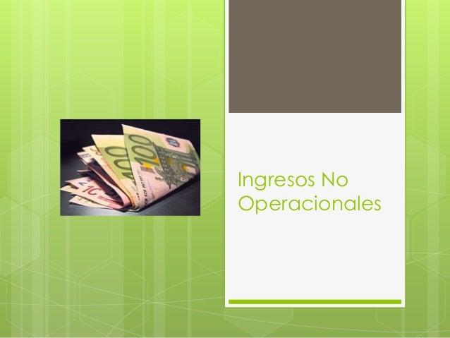 Ingresos No Operacionales