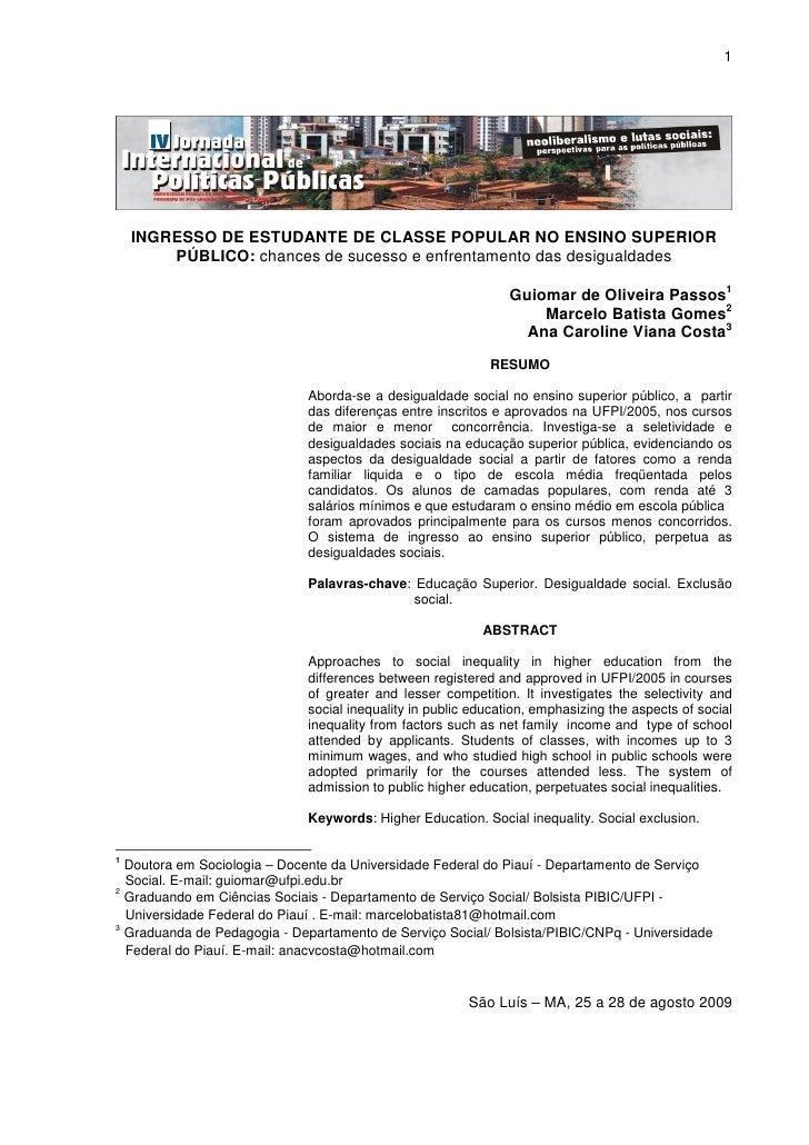 1    INGRESSO DE ESTUDANTE DE CLASSE POPULAR NO ENSINO SUPERIOR        PÚBLICO: chances de sucesso e enfrentamento das des...