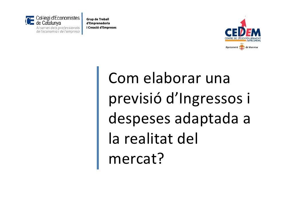 Grup de TreballdEmprenedoriai Creació dEmpreses              Com elaborar una              previsió d'Ingressos i         ...
