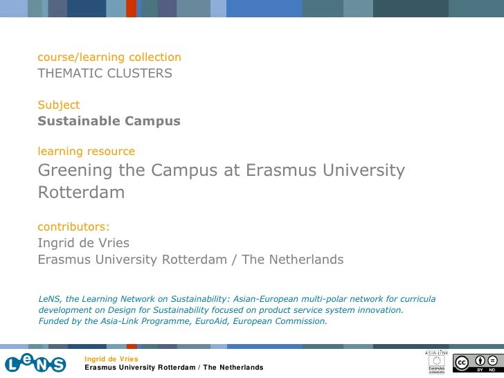 course/learning collection THEMATIC CLUSTERS Subject Sustainable Campus learning resource Greening the Campus at Erasmus U...